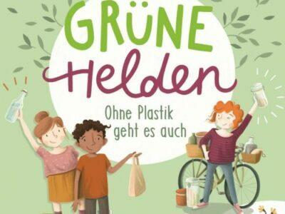 Grüne Helden – ohne Plastik geht es auch!